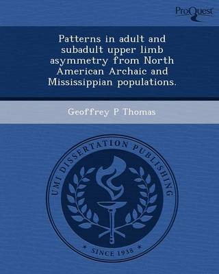 Patterns in Adult and Subadult Upper Limb Asymmetry from North American Archaic and Mississippian Populations