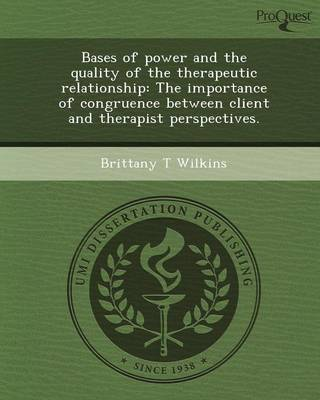 Bases of Power and the Quality of the Therapeutic Relationship: The Importance of Congruence Between Client and Therapist Perspectives