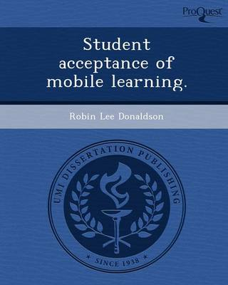 Student Acceptance of Mobile Learning