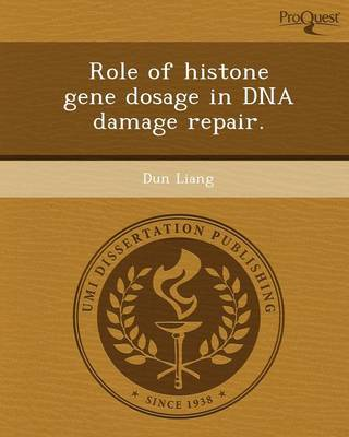 Role of Histone Gene Dosage in DNA Damage Repair