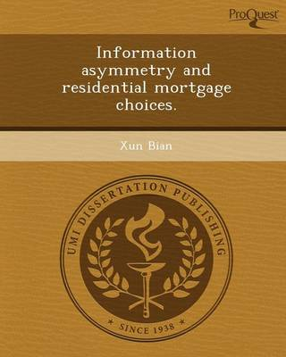 Information Asymmetry and Residential Mortgage Choices