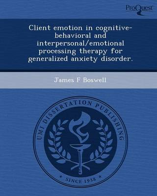 Client Emotion in Cognitive-Behavioral and Interpersonal/Emotional Processing Therapy for Generalized Anxiety Disorder