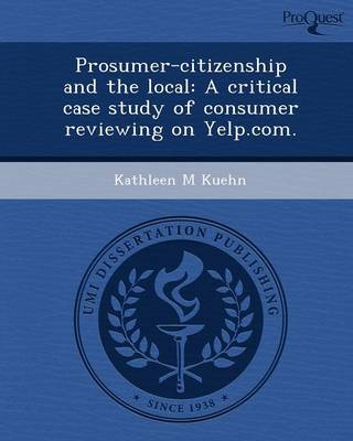 Prosumer-Citizenship and the Local: A Critical Case Study of Consumer Reviewing on Yelp.com