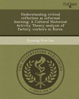 Understanding Critical Reflection as Informal Learning: A Cultural Historical Activity Theory Analysis of Factory Workers in Korea