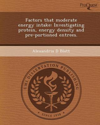Factors That Moderate Energy Intake: Investigating Protein