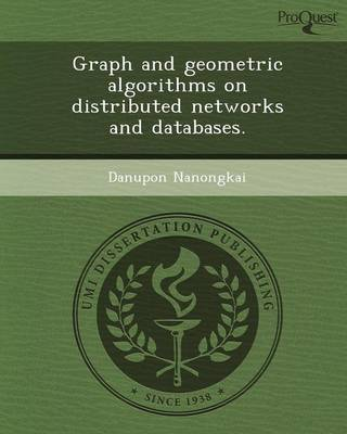 Graph and Geometric Algorithms on Distributed Networks and Databases
