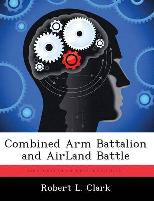 Combined Arm Battalion and Airland Battle