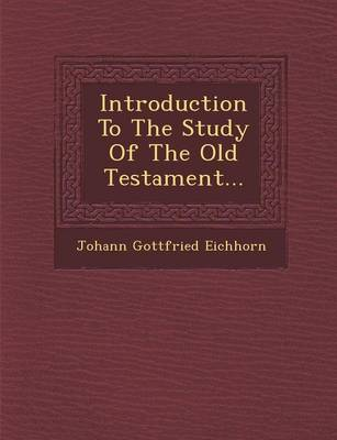 Introduction to the Study of the Old Testament...
