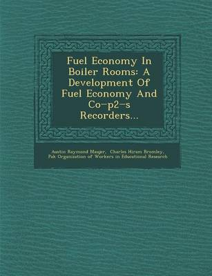 Fuel Economy in Boiler Rooms: A Development of Fuel Economy and Co P2 S Recorders...