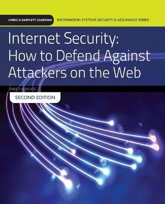 Internet Security: How To Defend Against Attackers On The Web