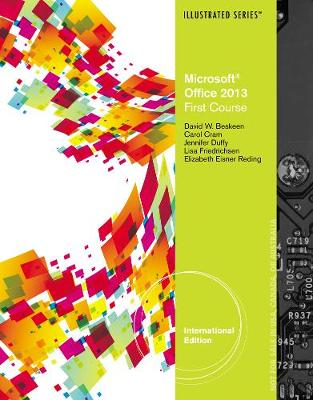 Microsoft (R) Office 2013: Illustrated Introductory, First Course, International Edition