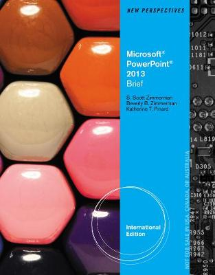 New Perspectives on Microsoft (R) PowerPoint (R) 2013, Brief, International Edition