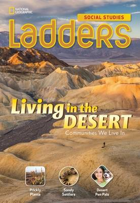 Ladders Social Studies 3: Living in the Desert (On-Level)