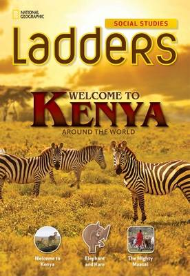 Ladders Social Studies 3: Welcome to Kenya! (Above-Level)