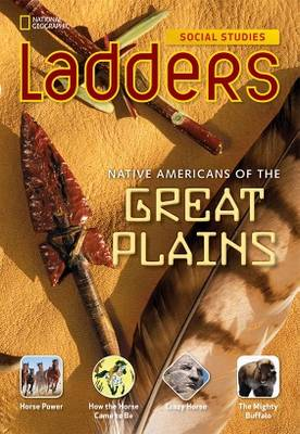 Ladders Social Studies 4: Native Americans of the Great Plains (Below-Level)