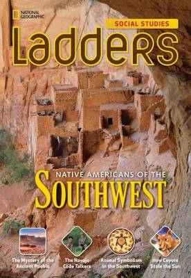 Ladders Social Studies 4: Native Americans of the Southwest (on-Level)
