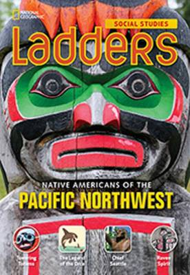 Ladders Social Studies 4: Native Americans of the Pacific Northwest (Below-Level)