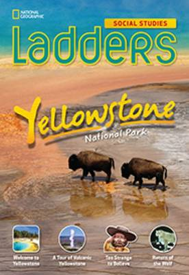 Ladders Social Studies 5: Yellowstone National Park (Below Level)
