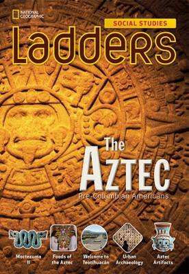 Ladders Social Studies 5: the Aztec (On-level)