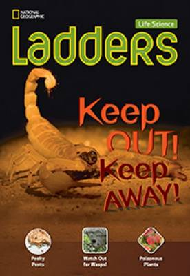 Ladders Science 3: Keep Out! Keep Away! (Above-Level; Life Science)