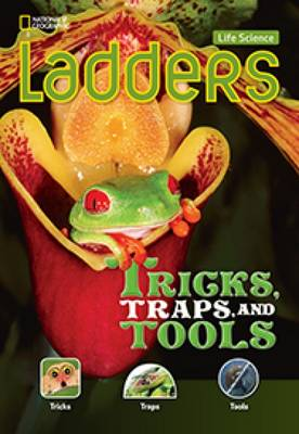 Ladders Science 3: Tricks, Traps, and Tools (Below-Level; Life Science)