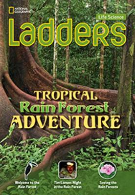 Ladders Science 3: Tropical Rainforest Adventure (On-Level; Life Science)
