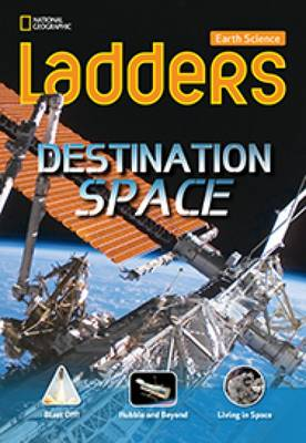 Ladders Science 3: Destination: Space (Below-Level; Earth Science)