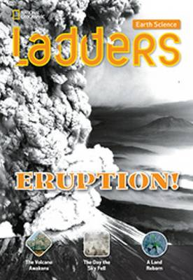 Ladders Science 3: Eruption! (On-Level; Earth Science)