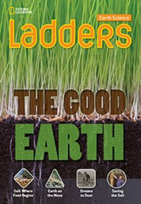 Ladders Science 4: The Good Earth (Below-Level)