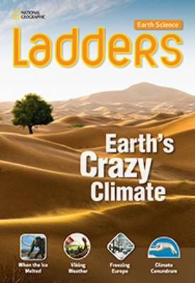 Ladders Science 5: Earth's Crazy Climate: On-Level