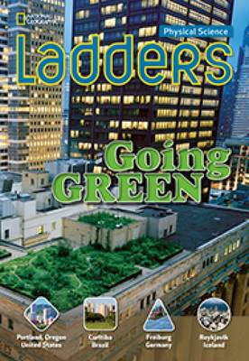 Ladders Science 5: Going Green (Below-Level)