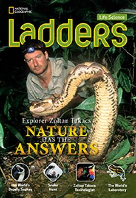 Ladders Science 5: Explorer Zoltan Takacs: Nature Has the Answers (Below-Level)