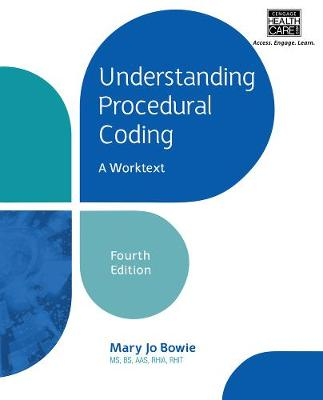 Understanding Procedural Coding: A Worktext (with Cengage EncoderPro.com Demo Printed Access Card)