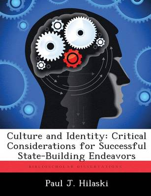 Culture and Identity: Critical Considerations for Successful State-Building Endeavors