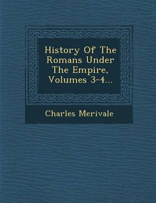 History of the Romans Under the Empire, Volumes 3-4...