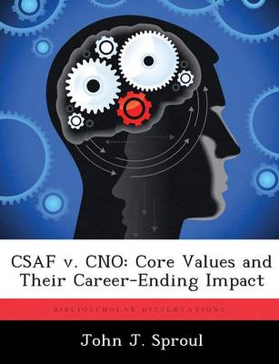 Csaf V. Cno: Core Values and Their Career-Ending Impact