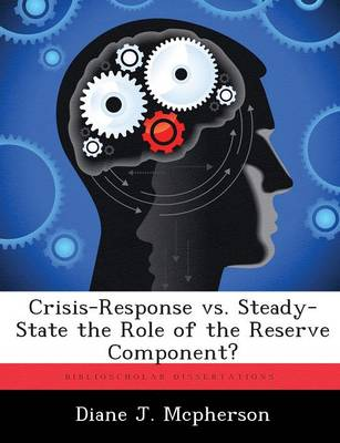 Crisis-Response vs. Steady-State the Role of the Reserve Component?