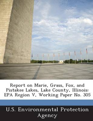Report on Marie, Grass, Fox, and Pistakee Lakes, Lake County, Illinois: EPA Region V, Working Paper No. 305
