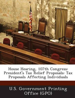 House Hearing, 107th Congress: President's Tax Relief Proposals: Tax Proposals Affecting Individuals