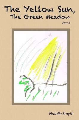 The Yellow Sun, the Green Meadow: Part 3