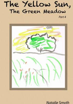The Yellow Sun, the Green Meadow Part 4