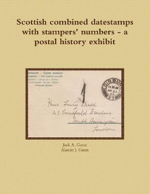 Scottish combined datestamps with stampers numbers - a postal history exhibit