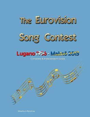 The Complete & Independent Guide to the Eurovision Song Contest 2013