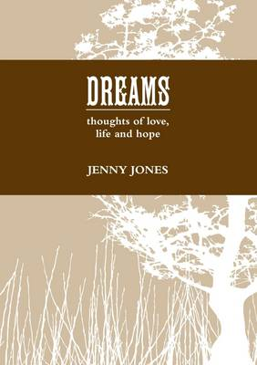 DREAMS thoughts of love, life and hope