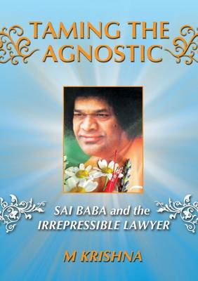 Taming the Agnostic: Sai Baba and the Irrepressible Lawyer