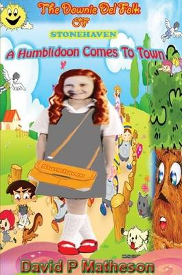 The Downi Del Folk of Stonehaven. A Humblidoon Comes to Town!