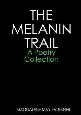 THE MELANIN TRAIL - A Poetry Collection