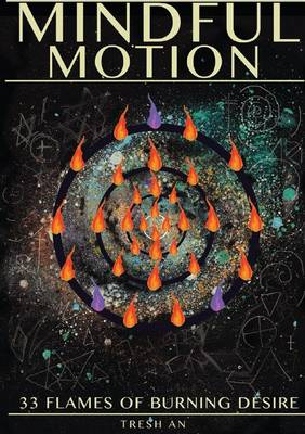 Mindful Motion: 33 Flames of Burning Desire
