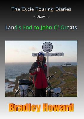 The Cycle Touring Diaries - Diary 1: Land's End to John O' Groats