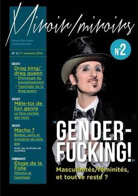 GENDERFUCKING ! Masculinites/feminites, et tout le reste ? (VERSION DRAG KING)